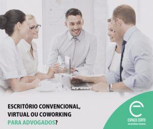 escritorio-convencional-virtual-coworking-qual-melhor-para-advogados